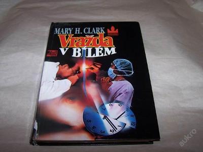 VRAŽDA V BÍLÉM /Mary H. Clark r.1993 /144/