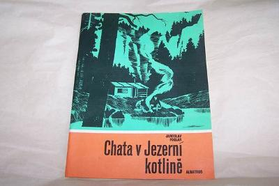CHATA V JEZERNÍ KOTLINĚ /Foglar1989 il.Čermák/169/