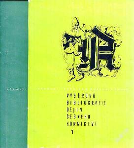 BIBLIOGRAFIE DĚJIN ČESKÉHO HORNICTVÍ 1+2