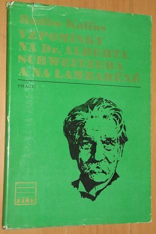 Vzpomínky na Dr. Alberta Schweitzera a na Lambarén