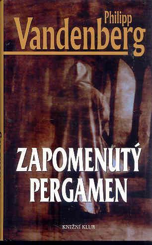 P.VANDENBERG -ZAPOMENUTÝ PERGAMEN