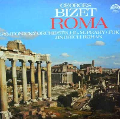 BIZET: ROMA; FOK + JINDŘICH ROHAN