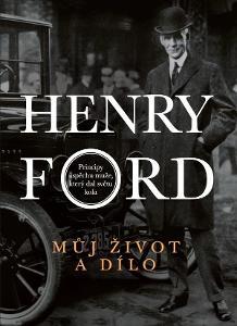 Henry Ford - Můj život a dílo