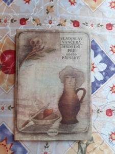 Hrdelní pře anebo Přísloví - Vladislav Vančura