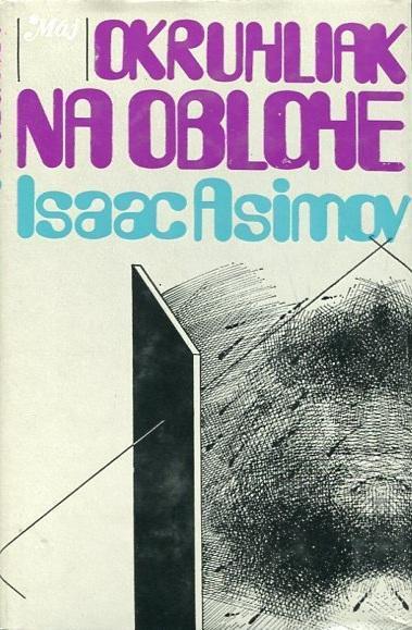 Okruhliak na oblohe - Isaac Asimov - 1982