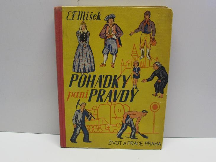 POHÁDKY PANÍ PRAVDY - E.F. MIŠEK - 1. VYDANÍ 1946 - Knihy