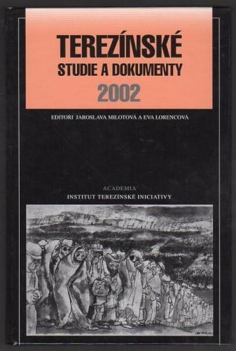 Terezínské studie a dokumenty (2002) Terezín, koncentrační tábor