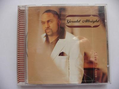 CD  Gerald ALBRIGHT : Live To Love  - OD KORUNKY !!!