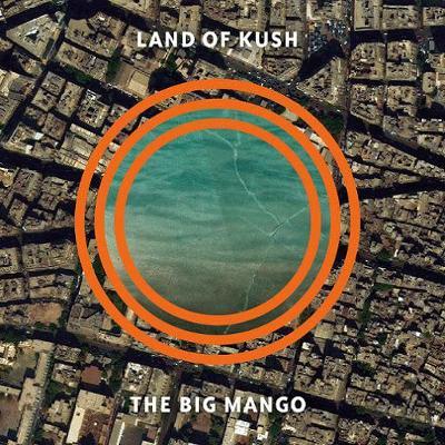 LAND OF KUSH The Big Mango LP