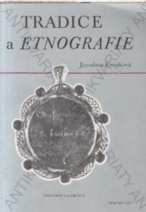 Tradice a etnografie Jaroslava Krupková Karolinum