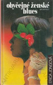Obyčejné ženské blues Erica Jongová 1994