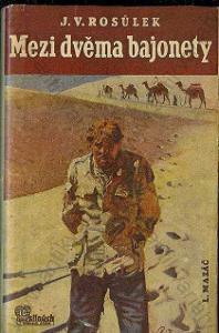 Mezi dvěma bajonety, J. V. Rosůlek L. Mazáč 1940