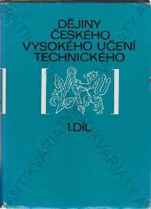 Dějiny Českého vysokého učení technického 1. díl
