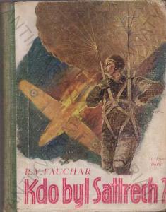 Kdo byl Sattrech? R. V. Fauchar Alois Hynek 1947