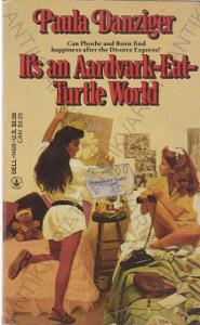 It\'s an Aardvark-Eat-Turtle World Paula Danziger