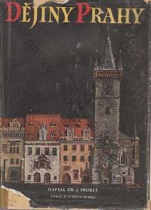 Dějiny Prahy Jaroslav Prokeš  1948 Rudolf Schütz