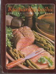 Kuchárska kniha pre zdravých a chorých 1986
