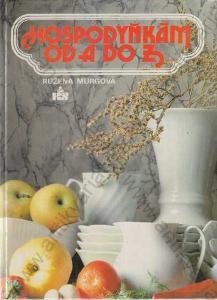 Hospodyňkám od A do Z Růžena Murgová  1988