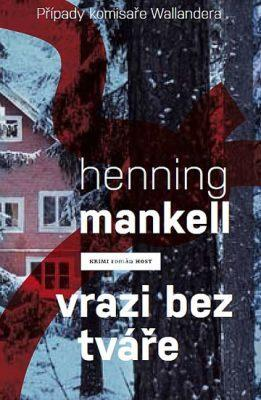 Vrazi bez tváře - Henning Mankell - 2013