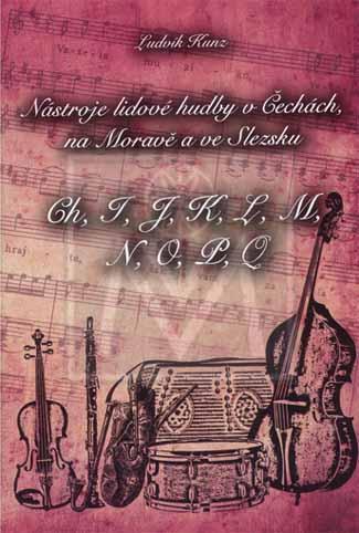 Nástroje lidové hudby v Čechách, na Moravě a ve Slezsku CH-Q (encykl.)