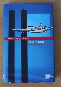 Ken Kalfus - Americký problém
