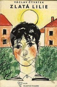 Václav Čtvrtek Zlatá lilie ilustrace Karel Beneš