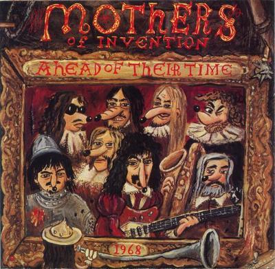 CD ZAPPA / MOTHERS - AHEAD OF THEIR TIME / RYKOCISC US / zapečetěné