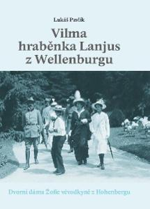 Vilma hr. Lanjus z Wellenburgu: Dvorní dáma Žofie Hohenberg (d´Este)