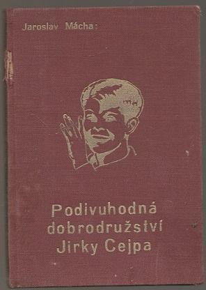Podivuhodná dobrodružství Jirky Cejpa - Mácha