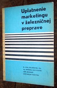 UPLATNENIE MARKETINGU V ŽELEZNIČNEJ PREPRAVE Kolářová 1968 VLAK