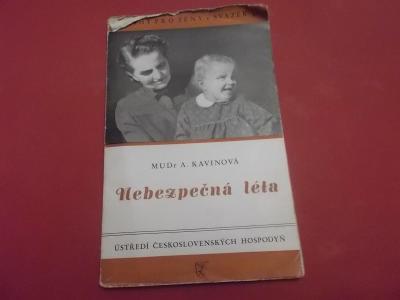 MUDr. A.Kavinová: Nebezpečná léta (1948, Knihy pro ženy)