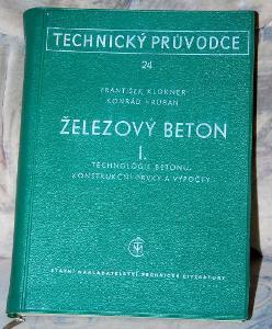 ŽELEZOVÝ BETON 1 Klokner Hruban TECHNOLOGIE VÝPOČTY STAVBA CEMENT 1959
