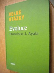 Ayala F. J. - Velké otázky evoluce