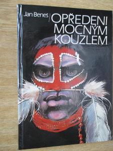 Beneš Jan - Opředeni mocným kouzlem (1. vydání)