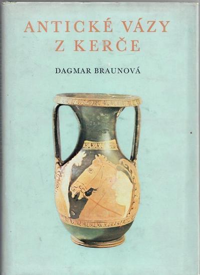 Antické vázy z Kerče / Dagmar Braunová