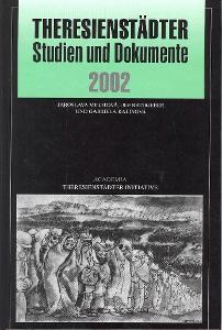 Theresienstädter Studien und Dokumente 2002 / Terezín
