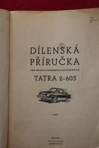 Dílenská příručka TATRA 603 vydáno 1967 Tatra 2 603 pro opravy A4 200s