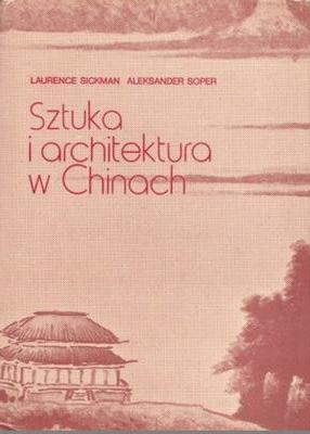 Sztuka i architektura w Chinach / Sickman, Soper / Čína umění polsky