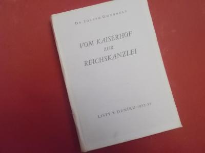 Dr. Joseph Goebbels: Vom Kaiserhof zur Reichskanzlei (česky)
