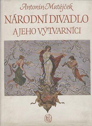 Antonín Matějček: Národní divadlo a jeho výtvarníci (A4+)