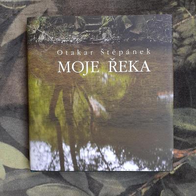 Kniha Moje řeka od Otakara Štěpánka