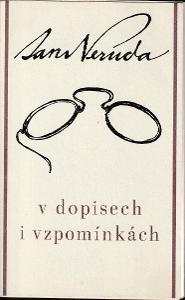 Alois Hůlka: Jan Neruda - v dopisech a vzpomínkách, 1980, velmi pěkná!