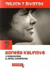 Mojich 7 životov? - Agneša Kalinová v rozhovore s Janou Juráňovou