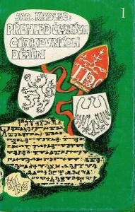 J. Kadlec: Přehled českých církevních dějin 1 + 2  exilové vydání 1987
