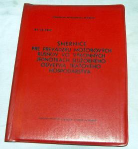 FMD ÚDP-31/73 PREVÁDZKA MOTOROVÝCH RUŠŇOV U TRAŤOVÉHO HOSPODÁRSTVA 74