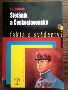 Štefánik a Československo fakta a svědectví J.J. Duffack