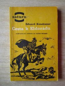 Kondratov Eduard - Cesta k Eldorádu (1. vydání)
