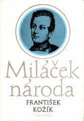 F. Kožík Miláček národa vyprávění o životě a díle Josefa Kajetána Tyla
