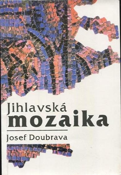 Jihlavská mozaika - Josef Doubrava - 1993