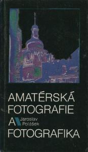 Jaroslav Polášek - Amaterská fotografie a fotografika